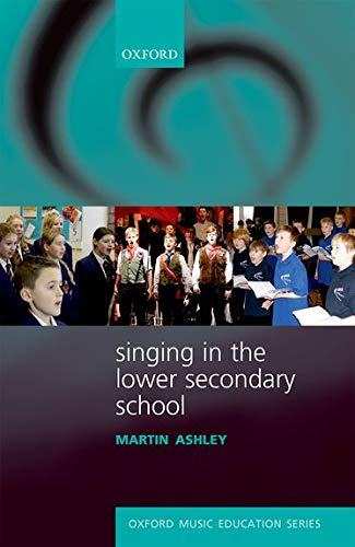 9780193399006: Singing in the Lower Secondary School (Oxford Music Education)