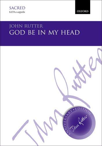 9780193405516: God be in my head: Vocal score (John Rutter Anniversary Edition)