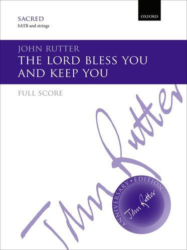 9780193407305: The Lord bless you and keep you: Full score for SATB and SA Men versions (John Rutter Anniversary Edition)