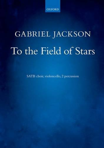 9780193409811: To the Field of Stars: Vocal score