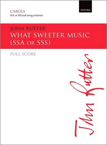 9780193410015: What sweeter music: Upper voice full score