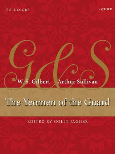 The Yeomen of the Guard: Full score: Colin Jagger, Arthur Sullivan