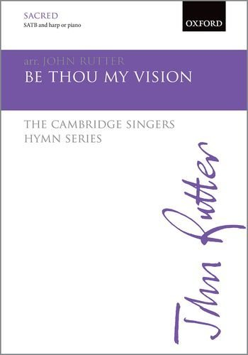 Be thou my vision: The Cambridge Singers Hymn Series