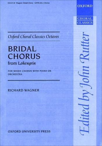 9780193417946: Bridal Chorus from Lohengrin: Vocal score (Oxford Choral Classics Octavos)