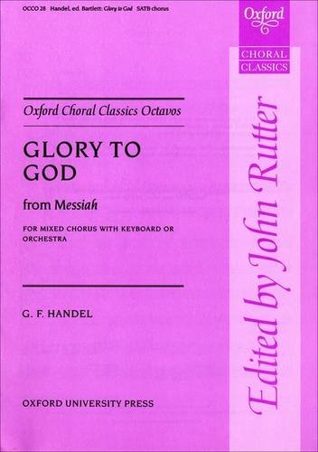 9780193418028: Glory to God from Messiah: Vocal score (Oxford Choral Classics Octavos)