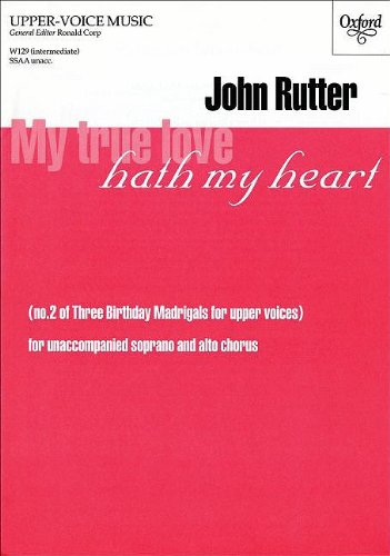 9780193426269: My true love hath my heart: No. 2 of Three Birthday Madrigals for upper voices: SSAA Vocal Score (Upper-voice music)