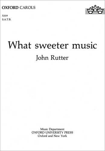 9780193431201: What sweeter music: Vocal score (Oxford carols)