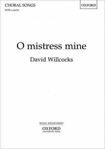 o mistress mine from the present time for satb and piano