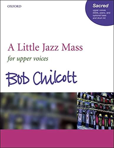 9780193433281: A Little Jazz Mass: SSA vocal score