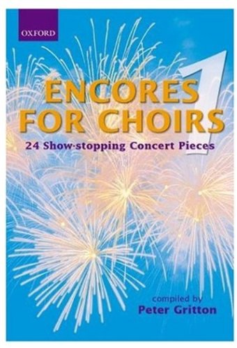 9780193436305: Encores for Choirs 1: Vocal score: 24 Show-Stopping Concert Pieces: Vocal Score Bk. 1 (Lighter Choral Repertoire)
