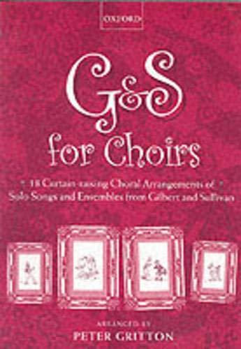 G & S for Choirs: 18 Curtain-raising