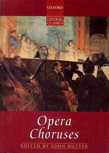 Oxford Choral Classics: Opera Choruses (Oxford Choral: John Rutter, Clifford