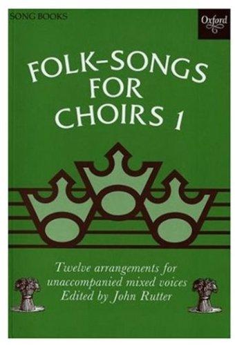 Folk Songs for Choirs: Book 1: Twelve: John Rutter