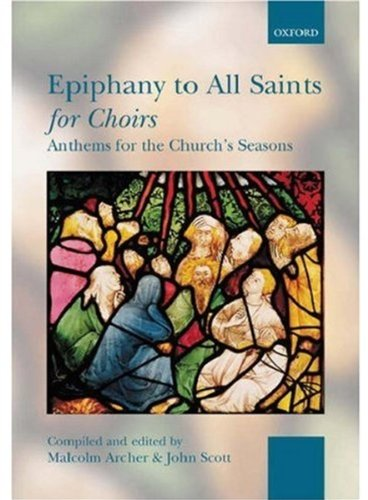 9780193530263: Epiphany to All Saints for Choirs: Paperback (. . . for Choirs Collections)