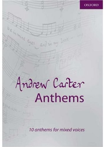 Anthems : 10 anthems for mixedvoices and organ: Andrew Carter