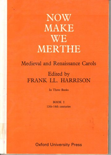 9780193531925: Now Make We Merthe (Book 1 12th-14th centuries) (Medieval and Renaissance Carols in Three Books)