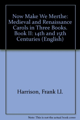 9780193531932: Now Make We Merthe: Medieval and Renaissance Carols, In Three Books; Books II: 14th and 15th Centuries (English)
