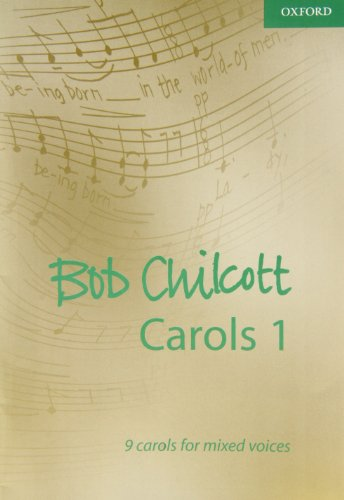 9780193532335: Bob Chilcott Carols 1: 9 carols for mixed voices (Composer Carol Collections)
