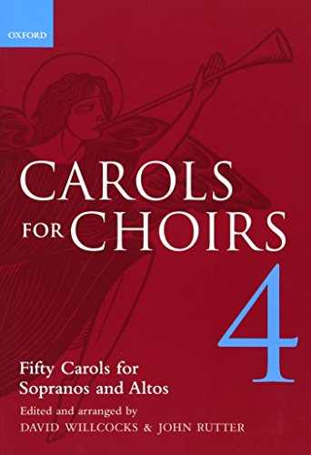9780193535732: Carols for Choirs 4: Fifty Carols for Sopranos and Altos (. . . for Choirs Collections) (Bk.4)