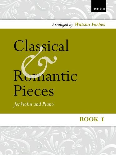 9780193564862: Classical and Romantic Pieces for Violin Book 1: Piano score and violin part: Piano Score and Violin Part Bk. 1
