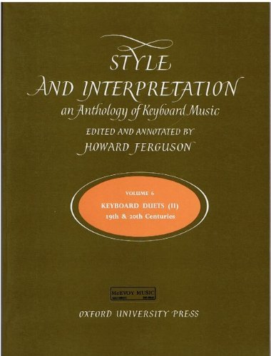 9780193726291: Style and Interpretation: An Anthology of Keyboard Music : Duets of the 19th and 20th Century