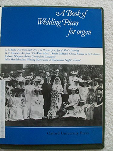 9780193751170: A Book of Wedding Pieces for Organ