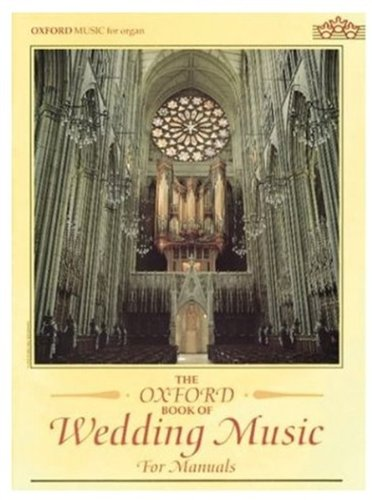 9780193751231: The Oxford Book of Wedding Music for Manuals