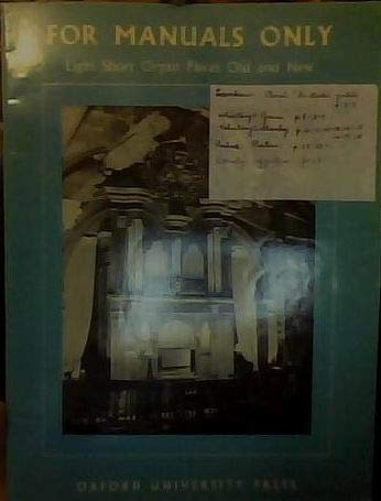 9780193751316: For Manuals Only: Eight Short Organ Pieces Old and New