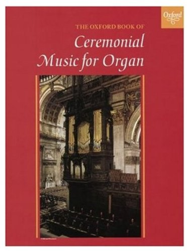 9780193754089: The Oxford Book of Ceremonial Music for Organ