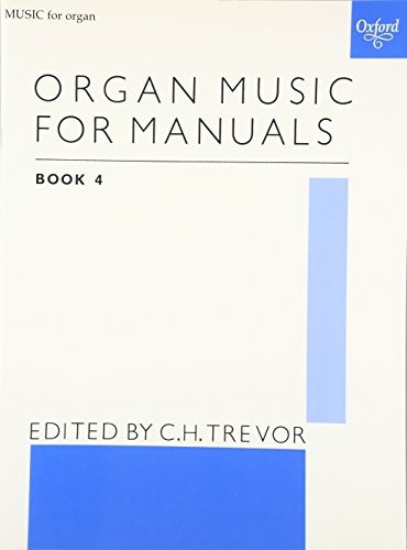 Organ Music for Manuals Book 4: C. H. Trevor (Editor)
