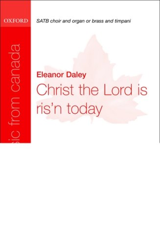 9780193804753: Christ the Lord is ris'n today: Vocal score (Oxford Music from Canada)