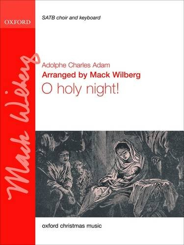 O holy night!: Vocal score (Oxford Christmas: Wilberg, Mack