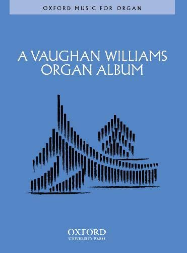 9780193850149: A Vaughan Williams Organ Album (Oxford Music for Organ)