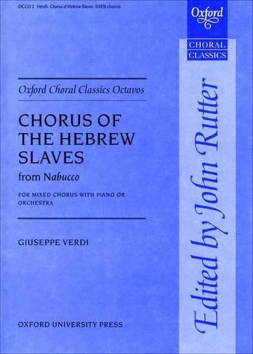9780193850590: Chorus of the Hebrew Slaves from Nabucco: Vocal score (Oxford Choral Classics Octavos)