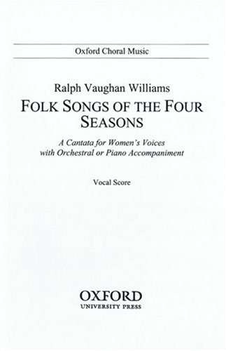 9780193850873: Folk-songs of the Four Seasons: Vocal score (Oxford Choral Music)