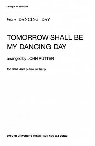 9780193857148: Tomorrow shall be my dancing day: Vocal score