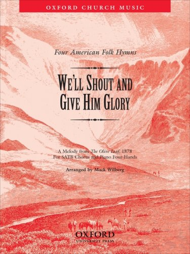 Well shout and give him glory: No.: Mack Wilberg