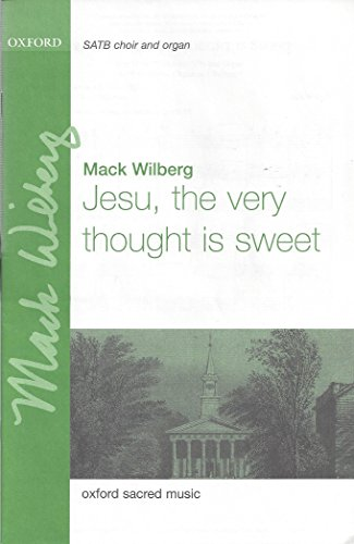 Jesu, the very thought is sweet: Wilberg, Mack