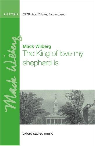 The king of love, my shepherd is: Wilberg, Mack