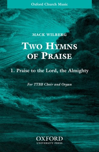 Praise to the Lord, the Almighty: TTBB: Mack Wilberg