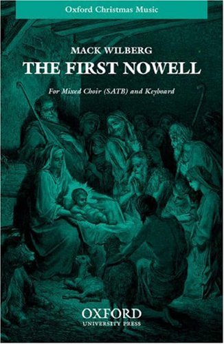 The first Nowell: Vocal score: Mack Wilberg