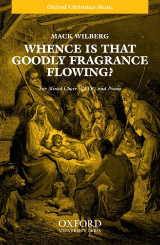 Whence is that goodly fragrance flowing?: Vocal: Mack Wilberg