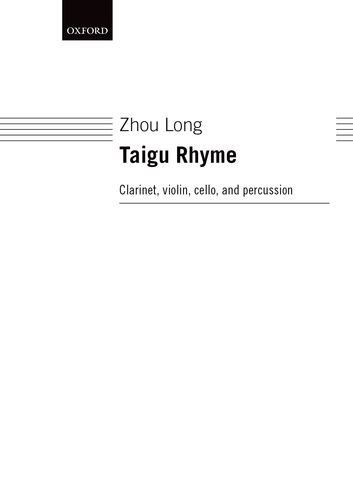 9780193866973: Taigu Rhyme: For Clarinet, Violin, Violoncello and percussion: For B Flat Clarinet, Violin, Violoncello and Percussion