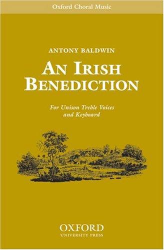 9780193867048: An Irish Benediction: Unison vocal score