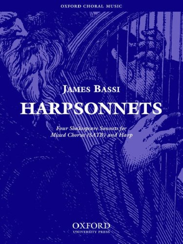 HARPSONNETS Four Shakespeare Sonnets for Mixed Chorus: Bassi, James