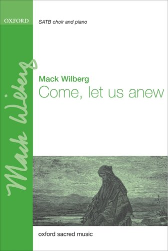 Come, let us anew: Vocal score: Wilberg, Mack