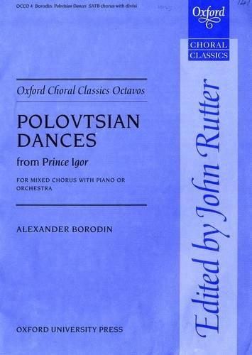 9780193870376: Polovtsian Dances: from Prince Igor Vocal score (Oxford Choral Classics Octavos)