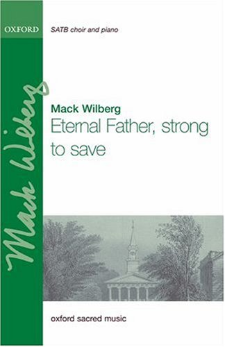 Eternal Father, strong to save: Wilberg, Mack