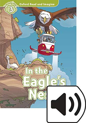 9780194019767: Oxford Read And Imagine 3. In The Eagles Nest (+ MP3)