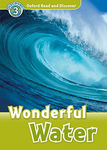 9780194021890: Oxford Read and Discover 3. Wonderful Water MP3 Pack